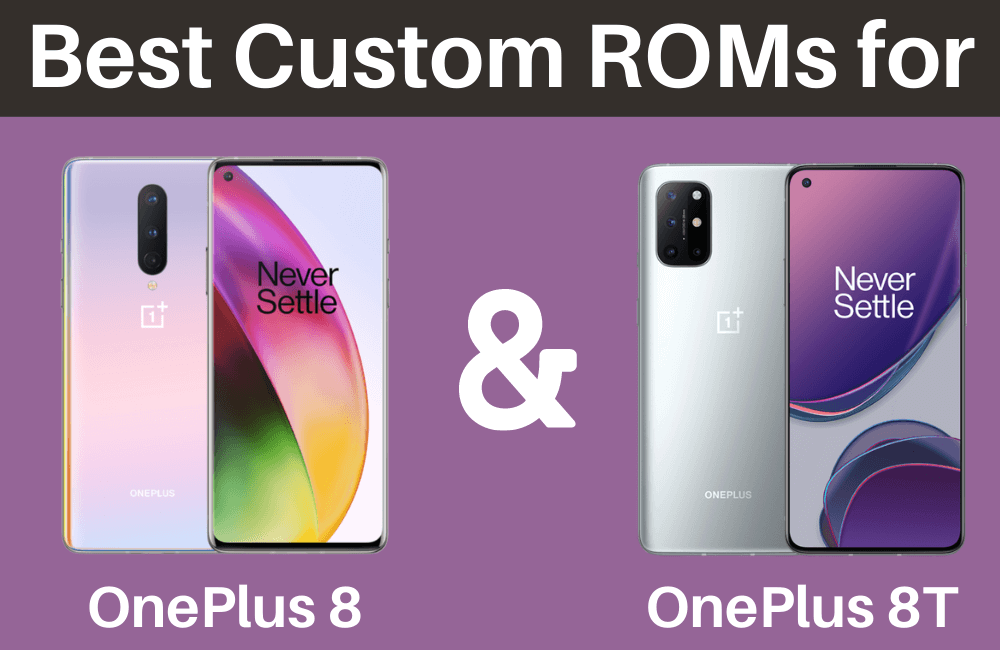 Best Custom ROMs for OnePlus 8 and OnePlus 8T