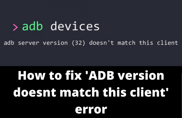 How to fix adb version doesnt match this client error