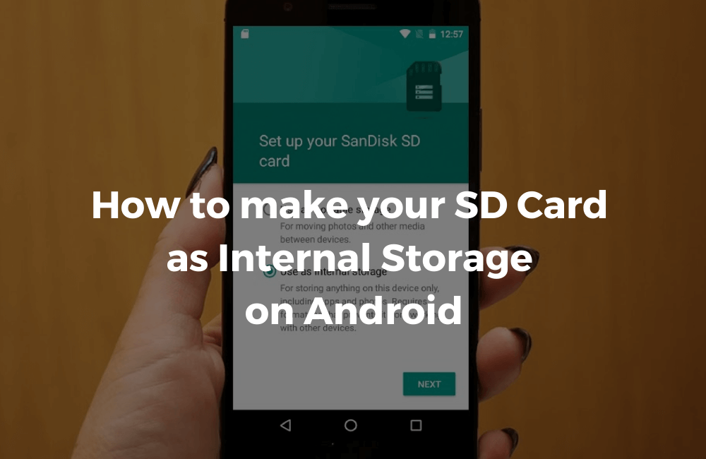 How to make your SD Card Internal Storage on Android
