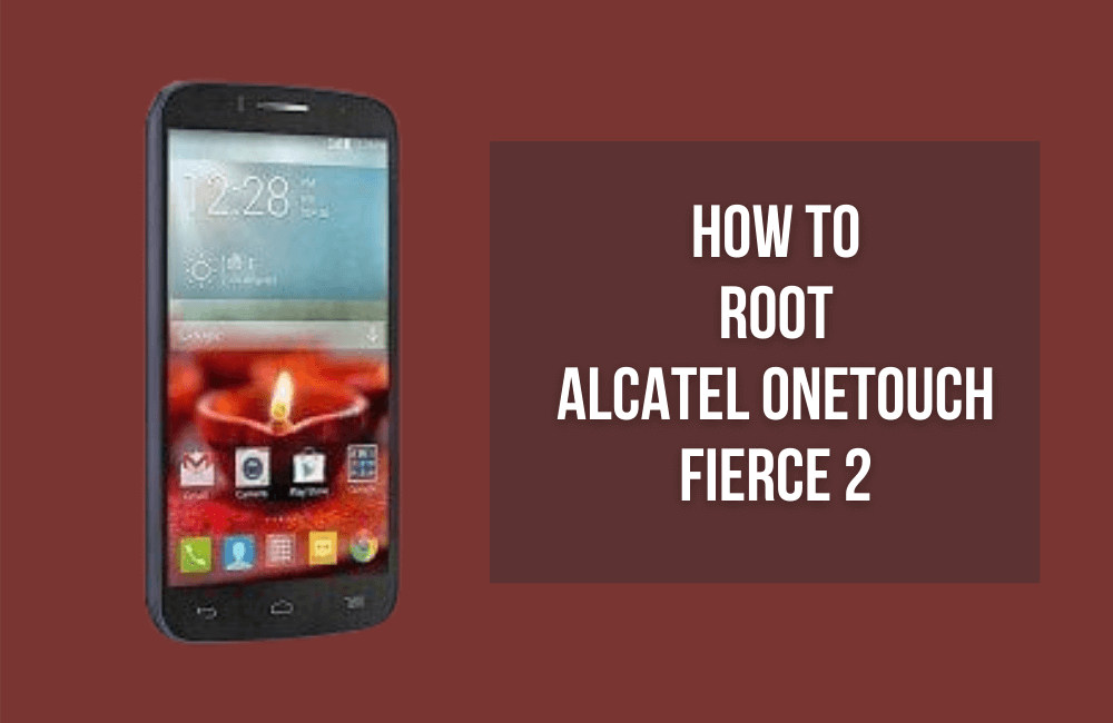 How to root Alcatel One Touch Fierce 2