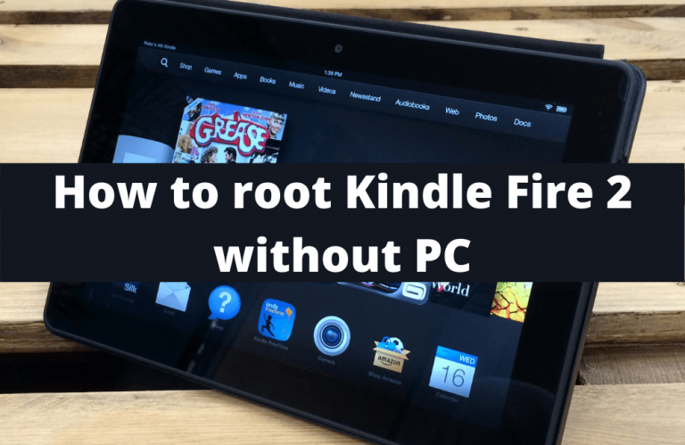 How to root Kindle Fire 2 without PC