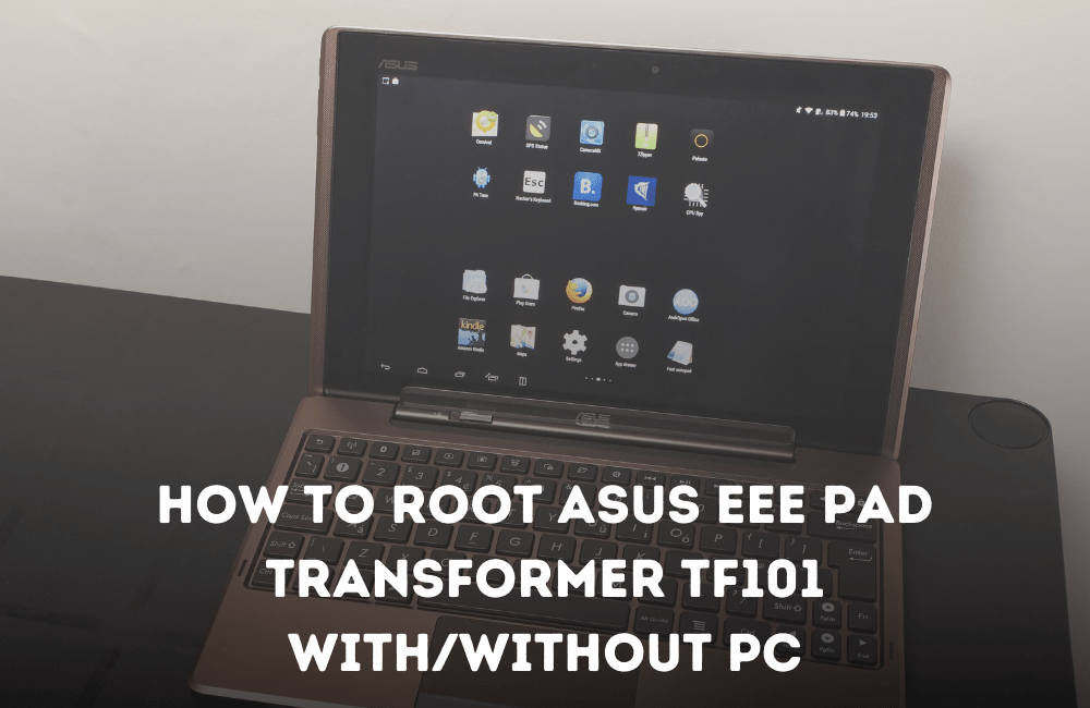 How to Root Asus Eee Pad Transformer Tf101 with without pc