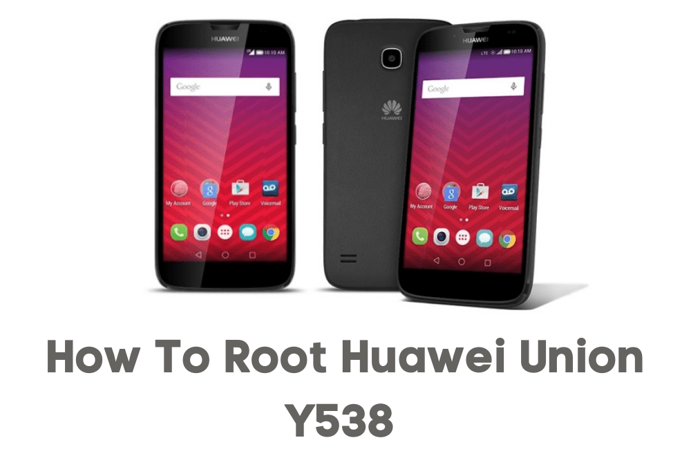 How to Root Huawei Union Y538